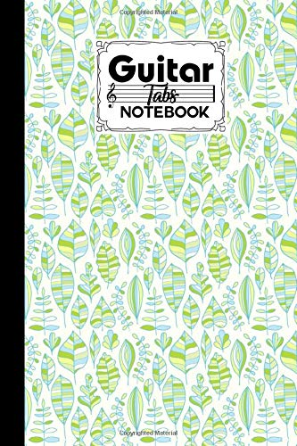 Guitar Tab Notebook: Guitar Tabs Notebook Leafs Cover, Amazing Learn Guitar Tabs Notebook For Adults of All Ages   The Guitar Tab Book And Start Learning Tab   120 Pages - Size 6