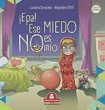 ¡EPA! ESE MIEDO NO ES MÍO: literatura infantil (COLECCIÓN RIDERCHAIL)
