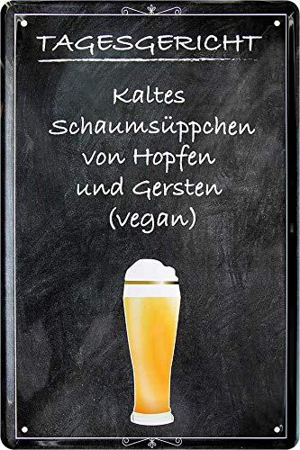 """Blechschilder Bier lustiger Spruch: """"TAGESGERICHT: KALTES SCHAUMSÜPPCHEN VON HOPFEN UND GERSTEN (VEGAN)"""" Deko Schild Bar-Schild Theke 20x30 cm"""