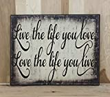 Live the life you love, love the life you live wood sign, positive thinking wall décor, inspirational gift