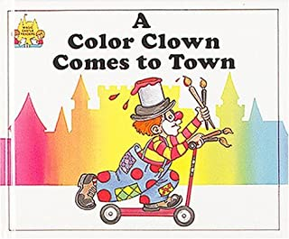 A Color Clown Comes to Town (Magic Castle Readers Creative Arts)