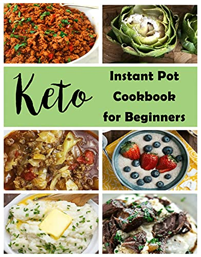 Keto Instant Pot Cookbook for Beginners: 600 Easy and Wholesome Keto Recipes to Burn Fat and Live a Healthy Lifestyle (English Edition)