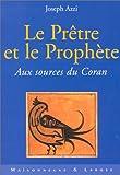 Le Prêtre et le Prophète - Aux sources du Coran