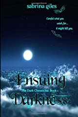 Ensuing Darkness (The Dark Chronicles) Paperback