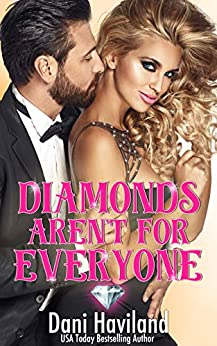 Diamonds Aren't For Everyone (Triplets: Three Aren't One Book 2) by [Dani Haviland]