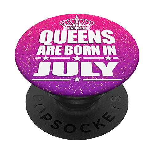 Pink Queens Are Born in July Birthday for Women Girls PopSockets PopGrip: Swappable Grip for Phones & Tablets