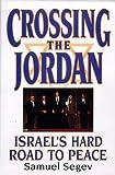 Crossing the Jordan: Israel's Hard Road to Peace