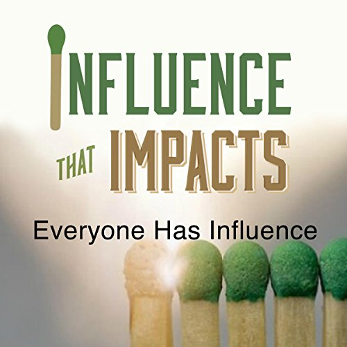 Influence That Impacts: Everyone Has Influence audiobook cover art