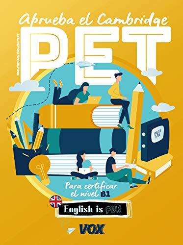 Aprueba el Cambridge PET (Vox - Lengua Inglesa)