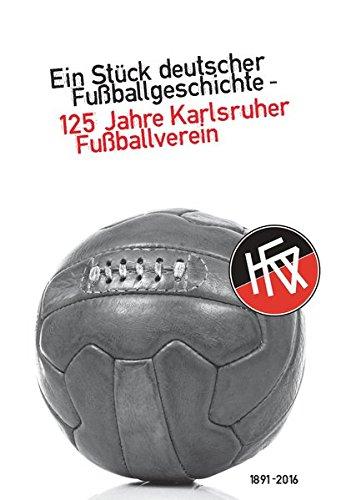 Ein Stück deutscher Fußballgeschichte – 125 Jahre Karlsruher Fußballverein