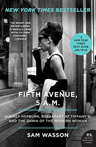 Fifth Avenue, 5 A.M.: Audrey Hepburn, Breakfast at Tiffany's, and the Dawn of the Modern Woman (P.S.)