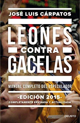 Leones contra gacelas: Manual completo del especulador (Sin colección)