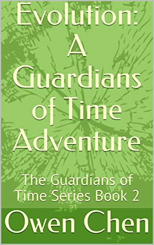 Evolution: A Guardians of Time Adventure: The Guardians of Time Series Book 2 (English Edition)