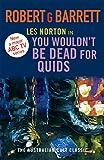 You Wouldn't Be Dead for Quids: A Les Norton Novel 1