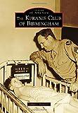 The Kiwanis Club of Birmingham (Images of America)