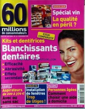 60 MILLIONS DE CONSOMMATEURS [No 391] du 01/02/2005 - SPECIAL VIN - LA QUALITE EN PERIL - KITS ET DENTIFRICES - BLANCHISSANTS DENTAIRES - ASPIRATEURS AVEC OU SANS SAC - INSTALLATION DE FENETRES - PERSONNES AGEES - UNE AIDE A DOMICILE.