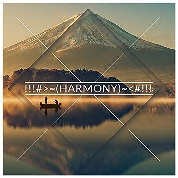 !!!#>~(HARMONY)~<#!!!