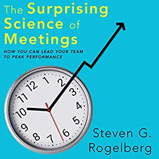 The Surprising Science of Meetings     How You Can Lead Your Team to Peak Performance              By:                                                                                                                                 Dr. Steven G. Rogelberg                               Narrated by:                                                                                                                                 L.J. Ganser                      Length: 5 hrs and 19 mins     24 ratings     Overall 4.3