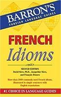 French Idioms (Barron's Idioms)