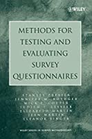 Methods for Testing and Evaluating Survey Questionnaires (Wiley Series in Survey Methodology)