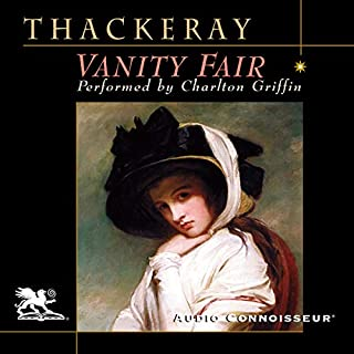 Vanity Fair                   Written by:                                                                                                                                 William Makepeace Thackeray                               Narrated by:                                                                                                                                 Charlton Griffin                      Length: 33 hrs and 59 mins     Not rated yet     Overall 0.0