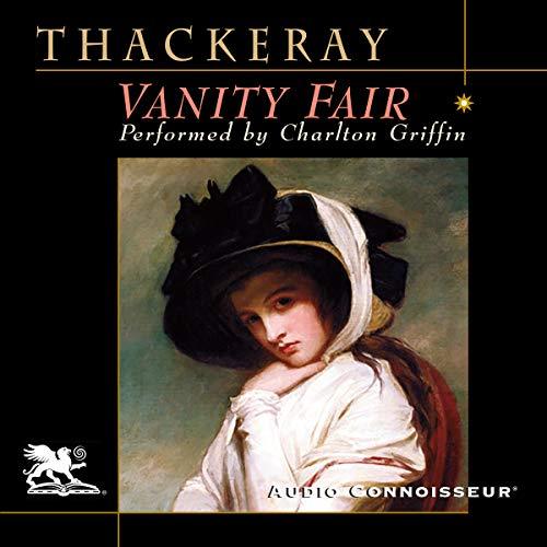 Vanity Fair                   By:                                                                                                                                 William Makepeace Thackeray                               Narrated by:                                                                                                                                 Charlton Griffin                      Length: 33 hrs and 59 mins     1 rating     Overall 4.0