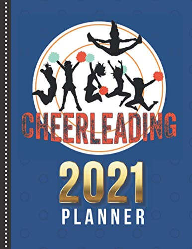 2021 Planner: Blue Cheerleading Cheerleader Theme / Daily Weekly Monthly / Dated 8.5x11 Life Organizer Notebook / 12 Month Calendar - Jan to Dec / ... or New Years Gift for Coach Team Squad