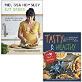 Eat Green Melissa Hemsley [Hardcover] & Tasty & Healthy F ck That's Delicious 2 Books Collection Set