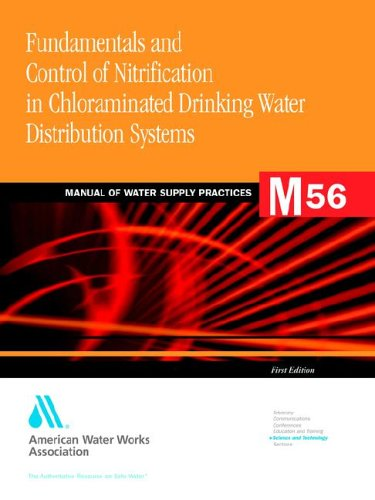 M56 Fundamentals and Control of Nitrification in Chloraminated Drinking Water Distribution Systems: