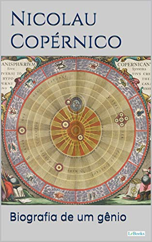 NICOLAU COPÉRNICO: Biografia de um gênio (Os Cientistas)