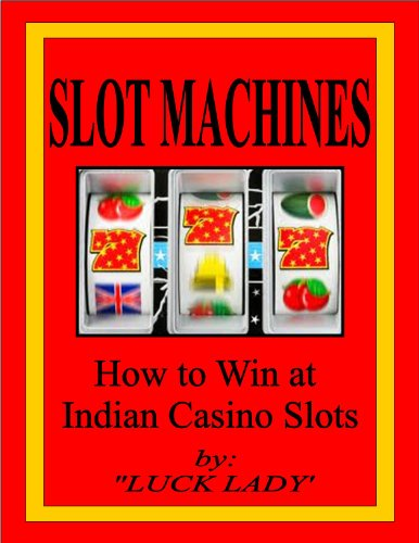 SLOT MACHINES How to Win at Indian Casino Slots (English Edition)