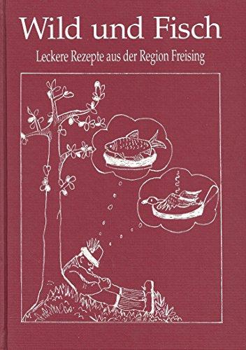 Wild und Fisch: Leckere Rezepte aus der Region Freising