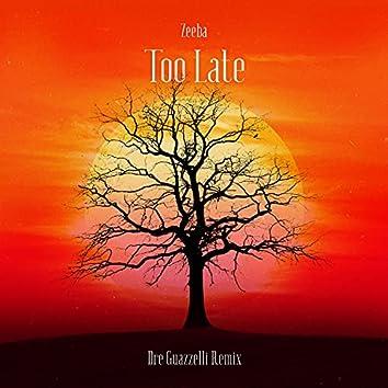 Too Late (Dre Guazzelli Remix)