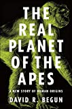 The Real Planet of the Apes: A New Story of Human Origins (English Edition)