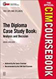 CIM Coursebook 01/02 Diploma Case Study Book: Analysis and Decision