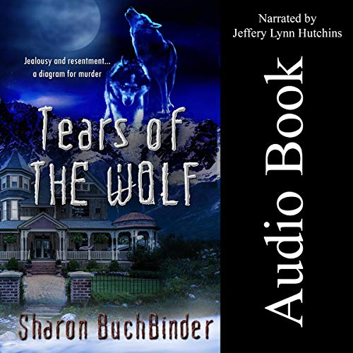 Tears of the Wolf: Hotel LaBelle, Book 4