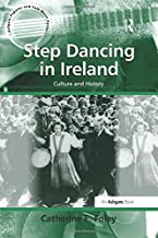 Step Dancing in Ireland (Ashgate Popular and Folk Music)