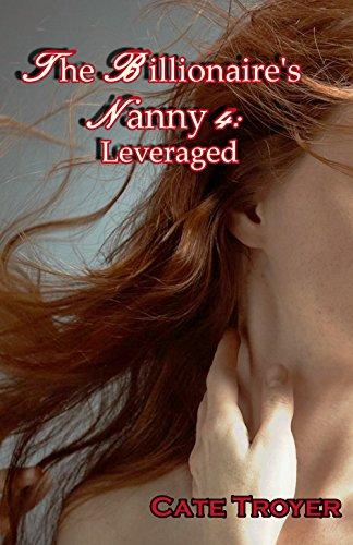 Download Leveraged: The Billionaire's Nanny 4 (English Edition) B00L5VZKSK