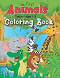 First Animals Coloring Book Toddler's Ages 1-3: Many Big Animal Illustrations For Coloring | Animals to Color and Learn For Toddlers and Kids Ages 1, 2 & 3 (Big Coloring Book, Kids Ages 1-4)