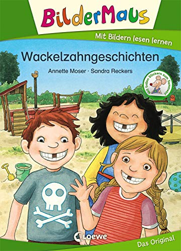 Bildermaus - Wackelzahngeschichten: Mit Bildern lesen lernen - Ideal für die Vorschule und Leseanfänger ab 5 Jahre