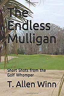 The Endless Mulligan: Short Shots from the Golf Whomper