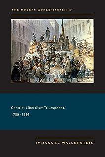 The Modern World-System IV: Centrist Liberalism Triumphant, 1789??914 by Immanuel Wallerstein(2011-06-10)
