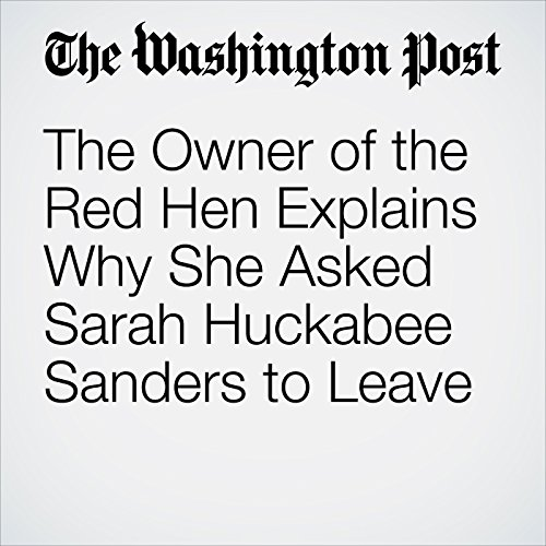 The Owner of the Red Hen Explains Why She Asked Sarah Huckabee Sanders to Leave copertina