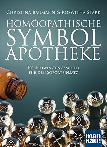 Homöopathische Symbolapotheke: 101 Schwingungsmittel für den Soforteinsatz. Mit beiliegendem A2-Plakat: 101 Schwingungsmittel fr den Soforteinsatz. Mit beiliegendem A2-Plakat
