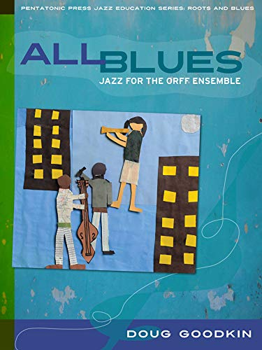 All Blues Jazz For The Orff Ensemble Jazz Education Series