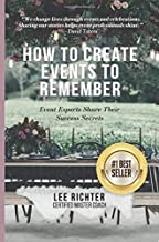 How to create events to remember: event experts share their success secrets