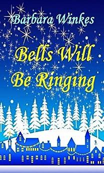 Bells Will Be Ringing: A Sweet Lesbian Christmas Romance by [Barbara Winkes]