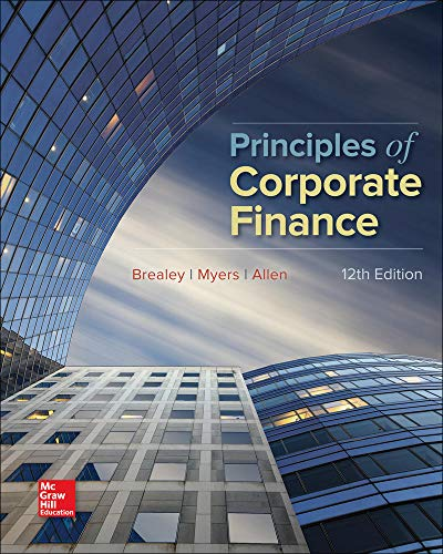 Compare Textbook Prices for Principles of Corporate Finance Mcgraw-hill/Irwin Series in Finance, Insurance, and Real Estate 12 Edition ISBN 9781259144387 by Brealey, Richard,Myers, Stewart,Allen, Franklin