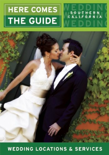 Here Comes the Guide: Southern California: Wedding Locations & Services