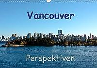 Vancouver Perspektiven (Wandkalender 2022 DIN A3 quer): Gruene Stadt im Westen Kanadas (Monatskalender, 14 Seiten )